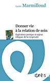 Donner vie à la relation de soin : expérience pratique et enjeux éthiques de la réciprocité